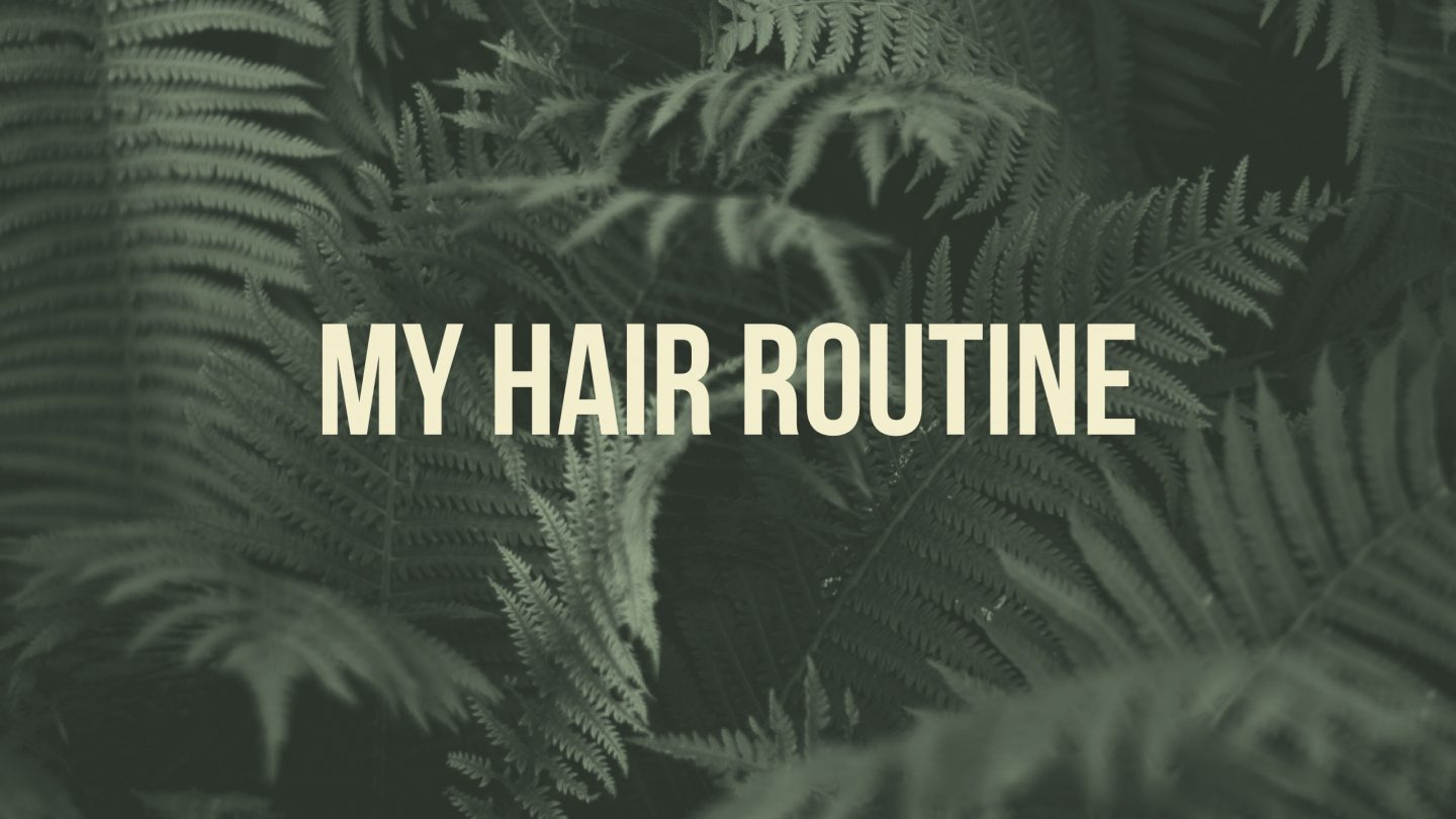 My Hair Routine