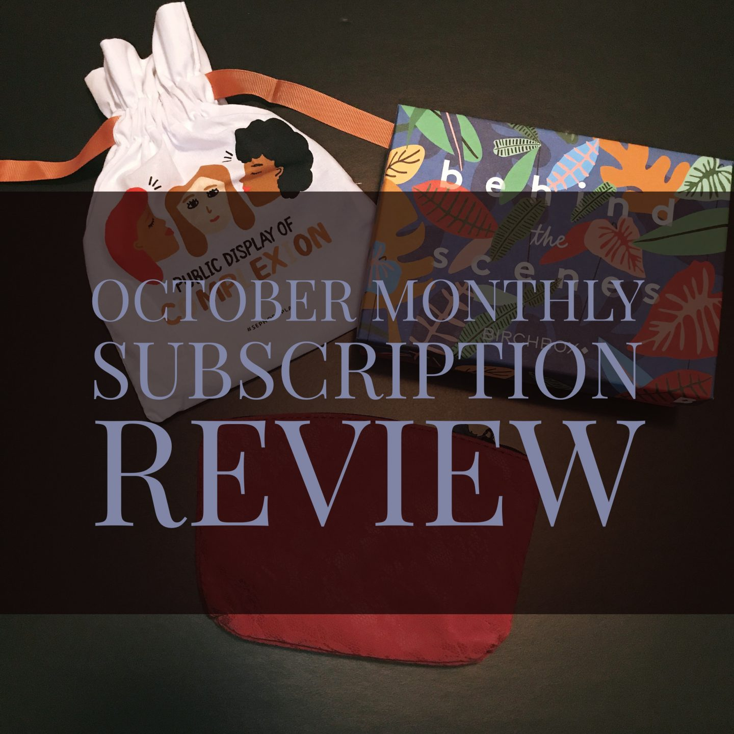 October Monthly Subscription Review