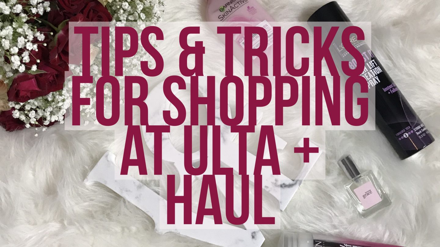 Tips & Tricks for Shopping at Ulta + Haul!