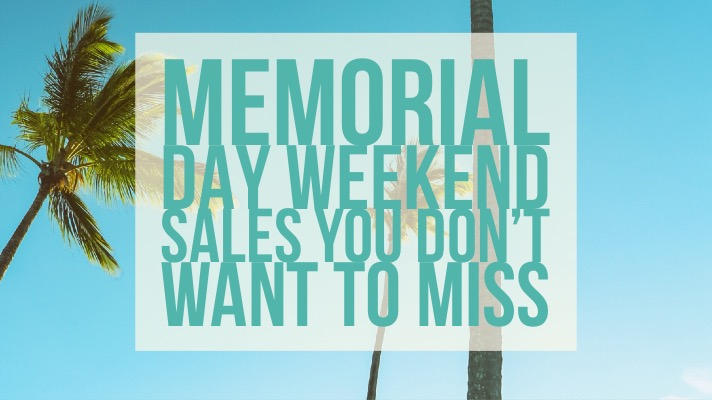 All The Sales You Don't Want To Miss This Memorial Day Weekend