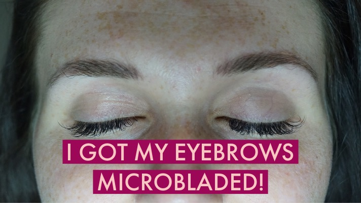 Microblading — My Experience + Q&A