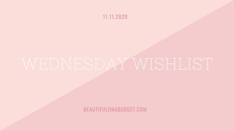 Wednesday Wishlist — 11.11.2020