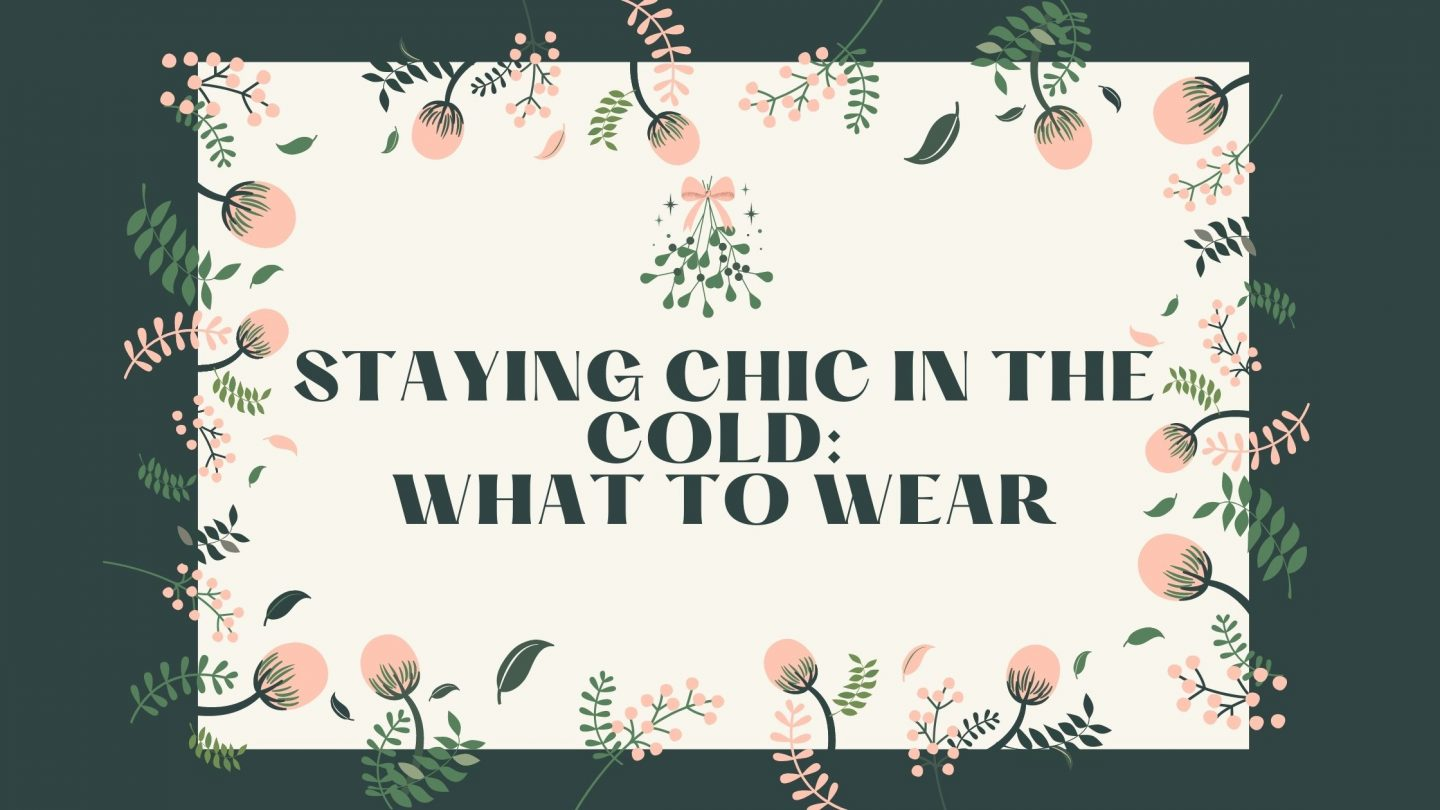 Staying Chic in the Cold: What to Wear